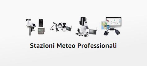 Stazioni Professionali e Semi-Professionali per rilevazioni meteorologiche di ottima qualità