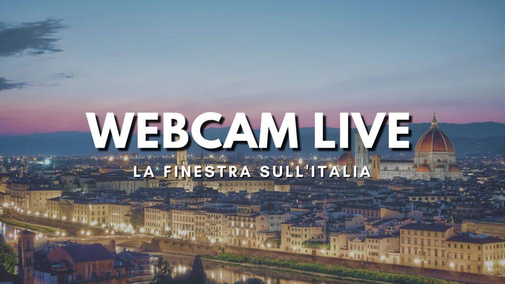 Webcam Live - La finestra sull'Italia
